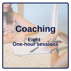 Coaching: Eight (8) - One (1) hour Sessions